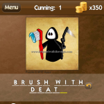 Level Cunning 1 Brush with death