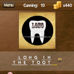 Level Cunning 10 Lon in the tooth