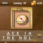 Level Cunning 29 Ace in the hole