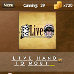 Level Cunning 39 Live hand to mouth