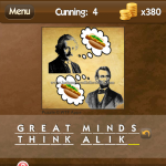 Level Cunning 4 Great minds think alike