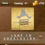 Level Cunning 41 Jump to conclusions