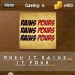 Level Cunning 6 When it rains it pours