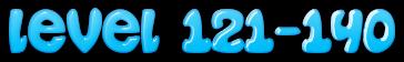 Level 121-140